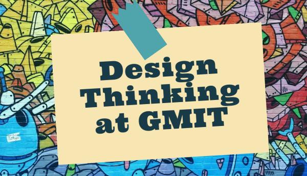 Design Thinking (GMIT)